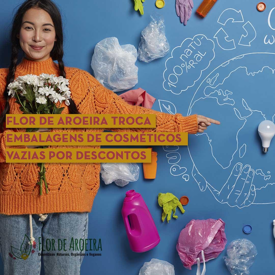 Flor de Aroeira troca embalagens de cosméticos vazias por descontos